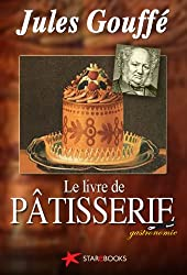 Le livre de pâtisserie (Gastronomie t. 1)
