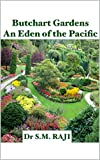 Butchart Gardens An Eden of the Pacific (English Edition)