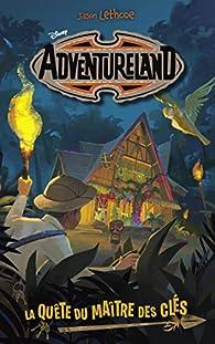 Adventureland, tome 1 : La quête du maître des clés par Walt Disney