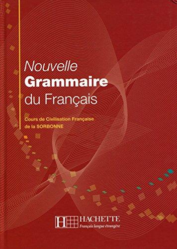 Nouvelle Grammaire Du Français. Cours De Civilisation Française De La Sorbonne (Français langue étrangère) por Vv.Aa.