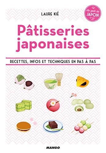 Pâtisseries japonaises - Recettes, infos et techniques en pas à pas (Le goût du Japon) par  Laure Kié