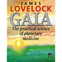 Gaia: The Practical Science of Planetary Medicine by James Lovelock (1991-08-31)