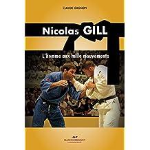 Nicolas Gill: L'homme aux mille mouvements