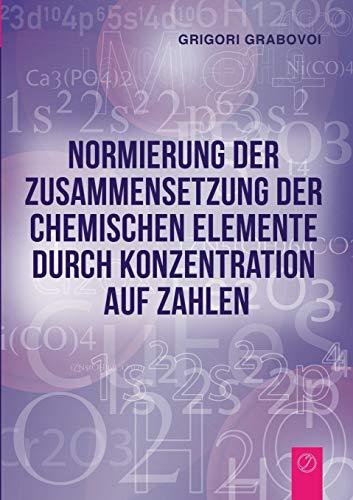 Normierung der Zusammensetzung der chemischen Elemente durch Konzentration  auf Zahlen