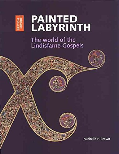 [(Painted Labyrinth : The World of the Lindisfarne Gospels)] [By (author) Michelle P. Brown] published on (December, 2004)