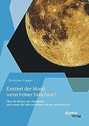 Existiert der Mond, wenn keiner hinschaut? Über die Illusion der Objektivität und warum die Welt untrennbar mit uns verbunden ist