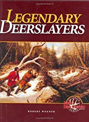 Legendary Deerslayers by Robert Wegner (2004-04-19)