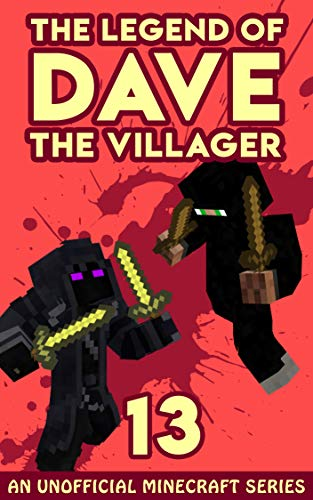 Dave the Villager 13: An Unofficial Minecraft Book (The ...