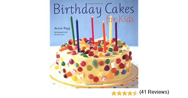 Birthday Cakes For Kids Amazoncouk Annie Rigg - Kids birthday cakes australian womens weekly essential paperback