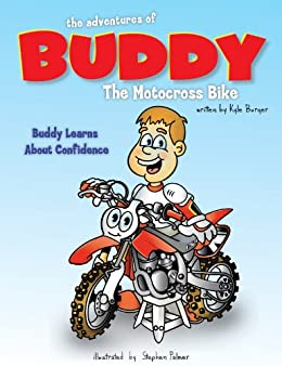 The Adventures of Buddy the Motocross Bike: Buddy Learns Confidence (English Edition) par [Burger, Kyle]