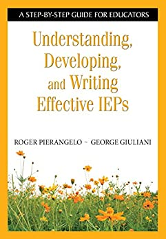 Understanding, Developing, and Writing Effective IEPs: A Step-by-Step Guide for Educators Epub Descarga gratuita