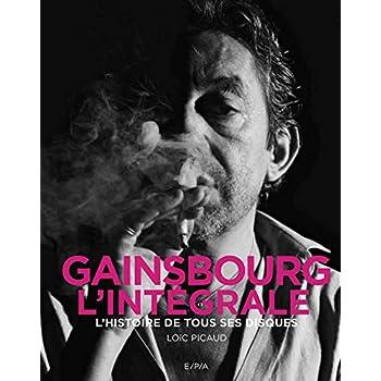Gainsbourg, L'Intégrale: L'histoire de tous ses disques
