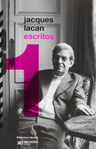 Escritos 1 (Biblioteca Clásica Siglo XXI) por Jacques Lacan