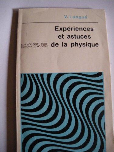 Expériences et astuces de la physique (Science pour tous)