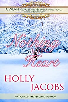 Nothing But Heart: A Short Story (Nothing But... series Book 2) by [Jacobs, Holly]