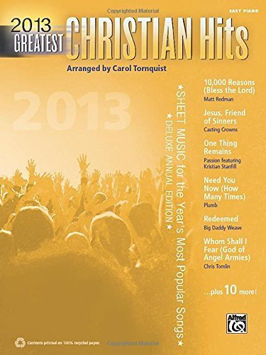 2013 Greatest Christian Hits: Easy Piano (Greatest Hits) by Tornquist, Carol (2013) Sheet music (Easy Piano Sheet Music Christian)