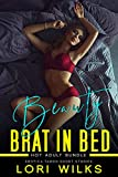 Beauty Brat In Bed: Taboo erotika kindle books short stories (English Edition)