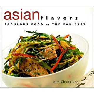 Asian Flavours: Fabulous Food of the Far East by Kim Chung Lee (2002-07-31)