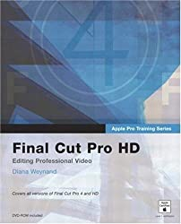 Apple Pro Training Series: Final Cut Pro HD by Diana Weynand (2004-06-01)