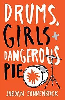 Drums, Girls, and Dangerous Pie von [Sonnenblick, Jordan]