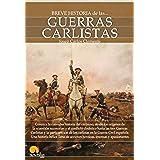 Breve historia de las guerras carlistas