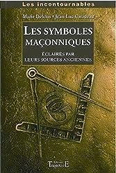 Symboles maçonniques éclairés par leurs sources anciennes