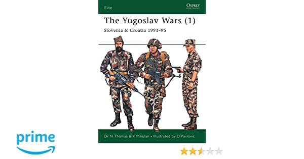 The Yugoslav Wars 1 Slovenia Croatia 1991 95 And Elite Band 138 Amazonde Nigel Thomas Darko Pavlovic Fremdsprachige
