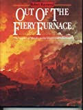 Out of the Fiery Furnace: The Impact of Metals on the History of Mankind by Robert Raymond (1986-12-23)