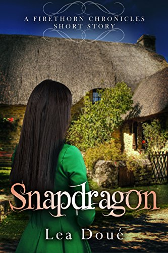 Snapdragon: A Firethorn Chronicles Short Story (English Edition)