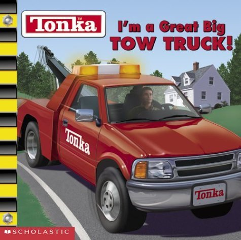 tonka-im-a-great-big-tow-truck-by-michael-anthony-steele-2003-01-01