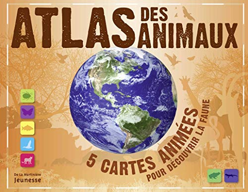 Atlas des animaux. 5 cartes animées pour découvrir la faune