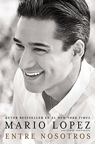 Entre nosotros (Spanish Edition) by Lopez, Mario, Santagati, Steve (2014) Paperback