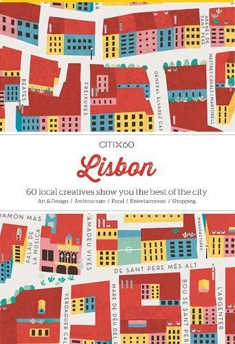 Citix60: Lisbon: 60 Creatives Show You the Best of the City Cover Image