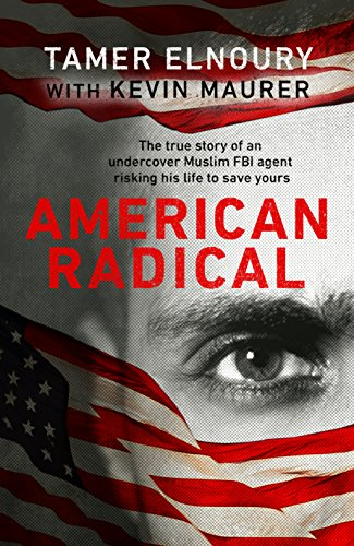 American radical inside the world of an undercover muslim fbi american radical inside the world of an undercover muslim fbi agent by elnoury fandeluxe Document