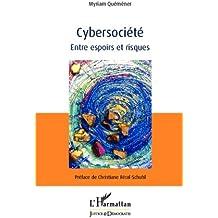 Cybersociété: Entre espoirs et risques
