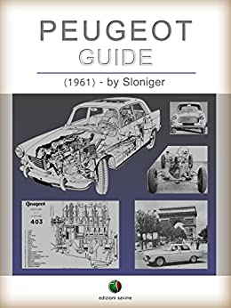 PEUGEOT - Guide (History of the Automobile) by [Sloniger]
