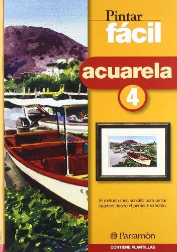 PINTAR FACIL ACUARELA 4 por EQUIPO PARRAMON