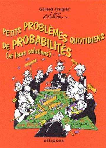 Petits problmes quotidiens de probabilits avec leurs solutions