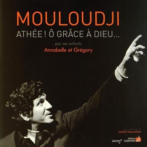 Mouloudji, Athée! ô grâce à Dieu...
