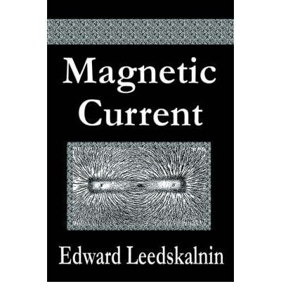 [(Magnetic Current)] [Author: Edward Leedskalnin] published on (August, 2006)