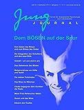 Jung Journal 32: Dem Bösen auf der Spur: Forum für Analytische Psychologie und Lebenskultur