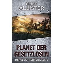 Planet der Gesetzlosen: MERCENARY CHRONICLES 2 (German Edition)