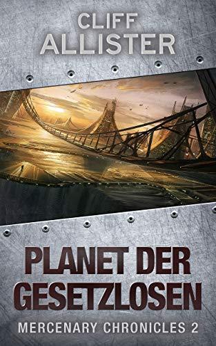 Planet der Gesetzlosen: MERCENARY CHRONICLES 2