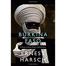 Burkina Faso: A History of Power, Protest, and Revolution