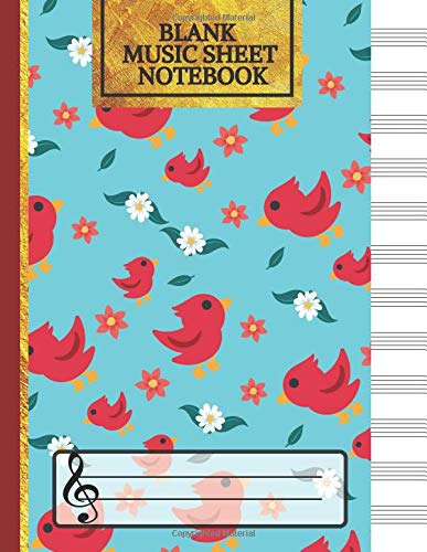 Blank Music Sheet Notebook: Cute Birds and Flowers Songwriting Journal: Lined/Ruled Paper And Staff (12 Staves) Manuscript Paper For Notes, Lyrics And Music. For Musicians, Music Lovers & Students