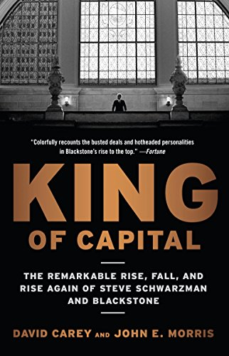 King of Capital: The Remarkable Rise, Fall, and Rise Again of Steve Schwarzman and Blackstone (English Edition) (Bond David)