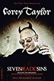 [(Seven Deadly Sins : Settling the Argument Between Born Bad and Damaged Good)] [By (author) Corey Taylor] published on (July, 2012)