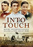 Into Touch: Rugby Internationals Killed During the First World War