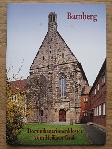 Bamberg - Dominikanerinnenkloster zum Heiligen Grab: Das Dominikanerinnenkloster zum Heiligen Grab in Bamberg