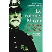 Le colonel Mayer - De l'affaire Dreyfus à de Gaulle